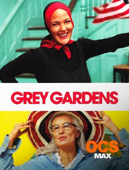 OCS Max - Grey Gardens