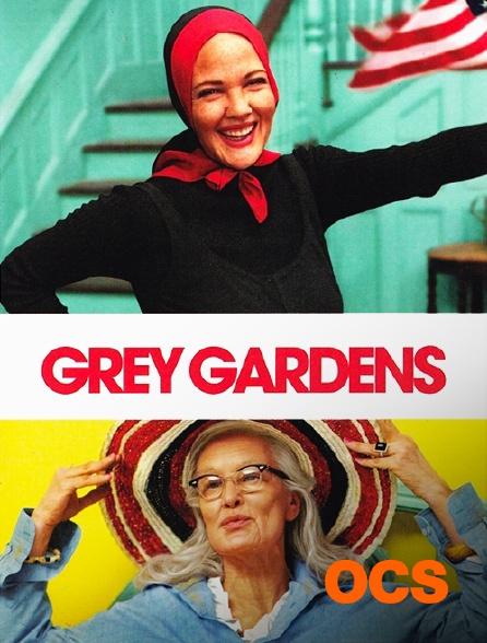 OCS - Grey Gardens