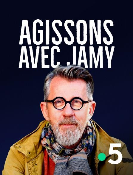 France 5 - Agissons avec Jamy