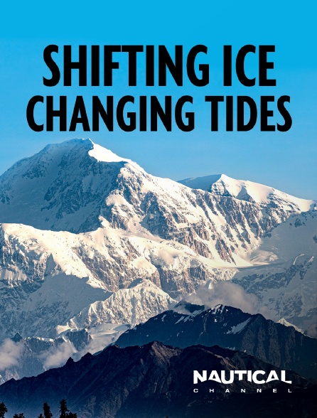 Nautical Channel - Shifting ice + changing tides