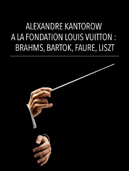 Alexandre Kantorow à la Fondation Louis Vuitton : Brahms, Bartok, Fauré, Liszt
