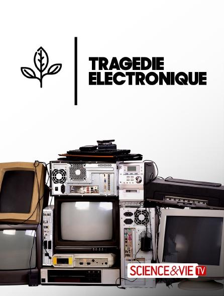 Science et Vie TV - La tragédie électronique