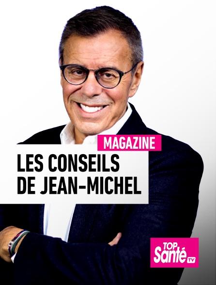 Top Santé TV - Les conseils de Jean-Michel