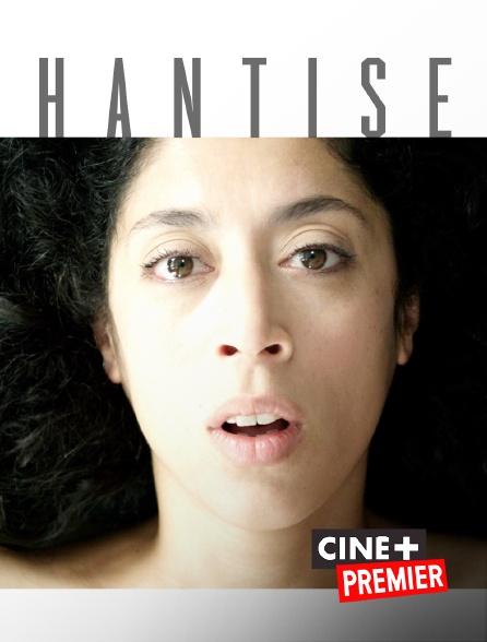 Ciné+ Premier - Hantise