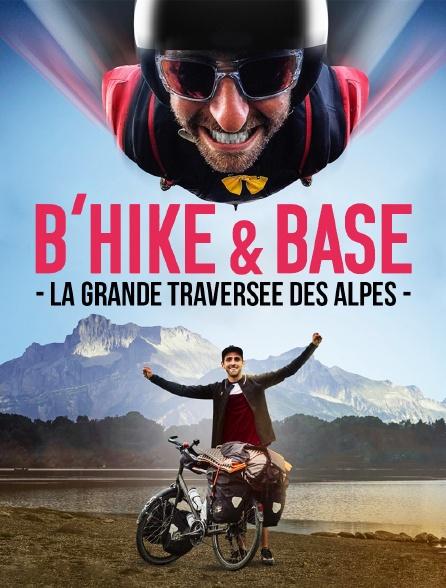 B'hike & Base, la grande traversée des Alpes