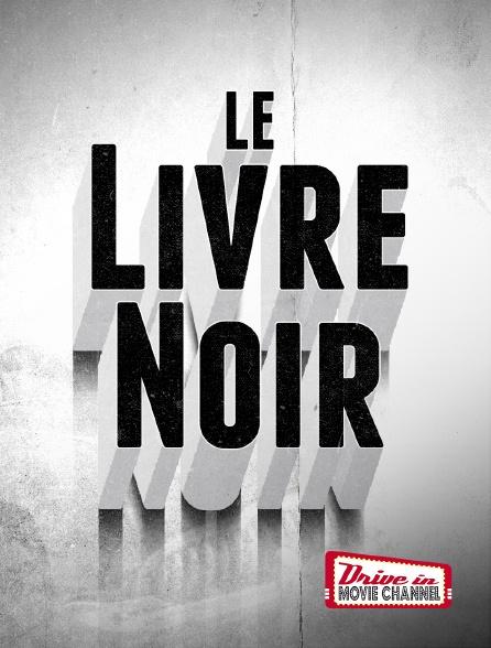 Drive-in Movie Channel - Le livre noir