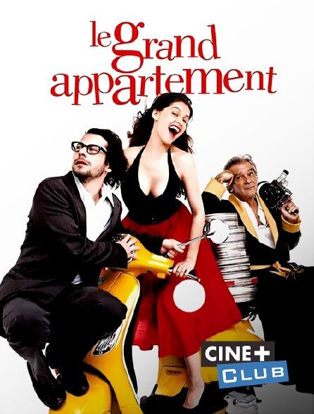 Ciné+ Club - Le grand appartement