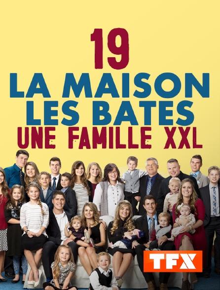 TFX - 19 à la maison les Bates : une famille XXL