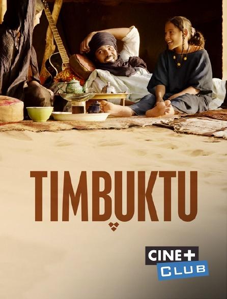 Ciné+ Club - Timbuktu