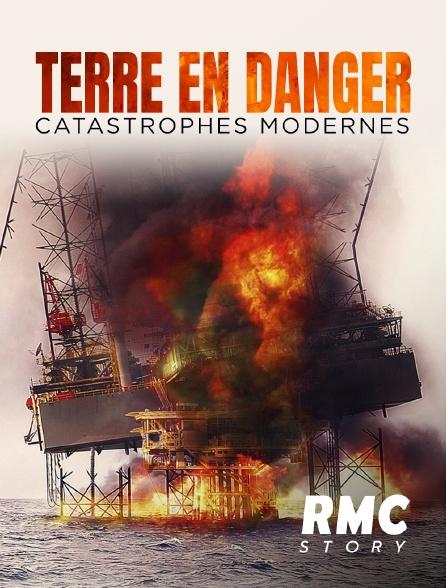 RMC Story - Terre en danger : catastrophes modernes