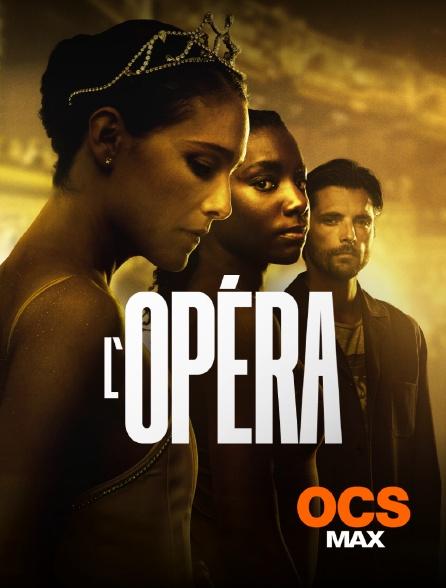 OCS Max - L'opéra