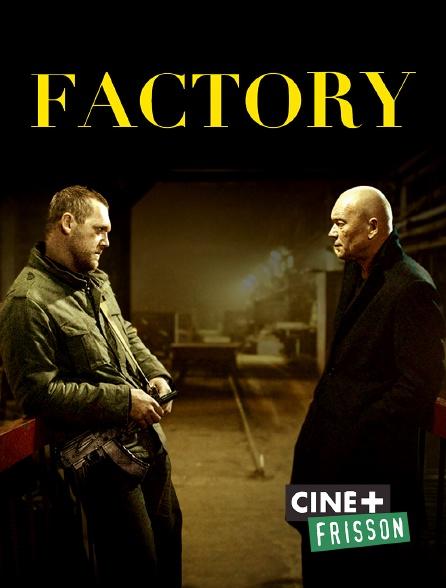 Ciné+ Frisson - Factory