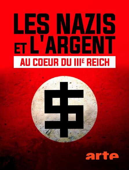 Arte - Les nazis et l'argent : au coeur du IIIe Reich