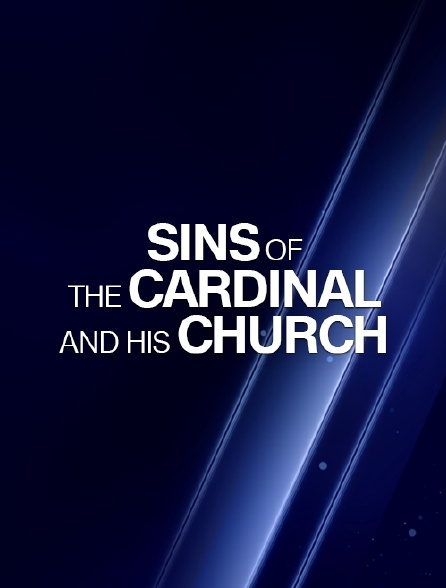 Sins of the Cardinal and His Church