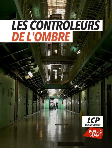 LCP Public Sénat - Les Contrôleurs de l'ombre