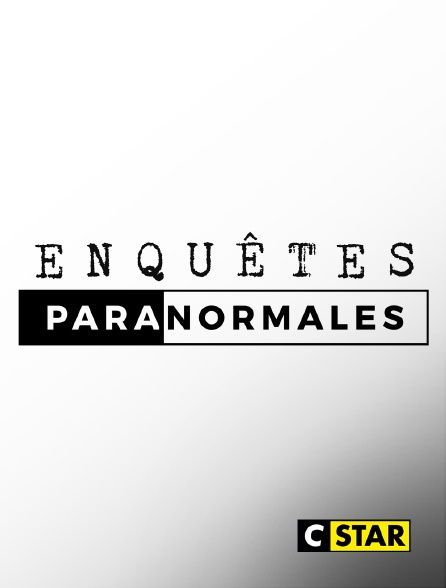 CSTAR - Enquêtes paranormales