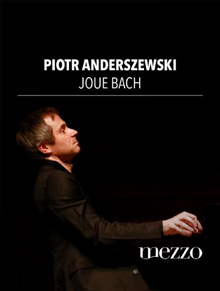 Mezzo - Piotr Anderszewski joue Bach