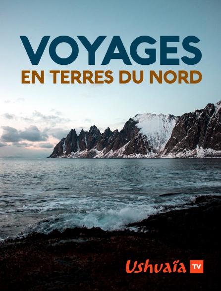 Ushuaïa TV - Voyages en terres du Nord