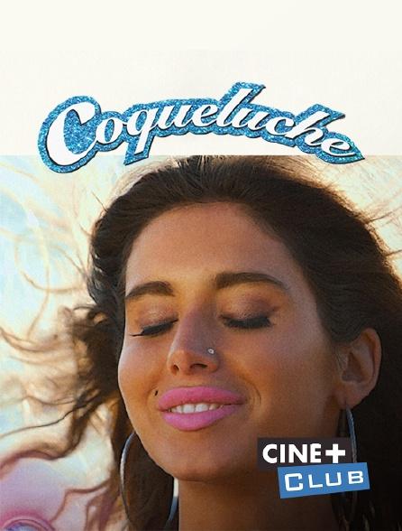 Ciné+ Club - Coqueluche