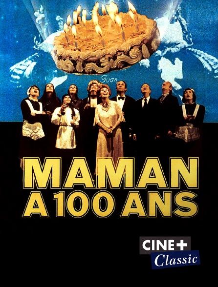 Ciné+ Classic - Maman a cent ans