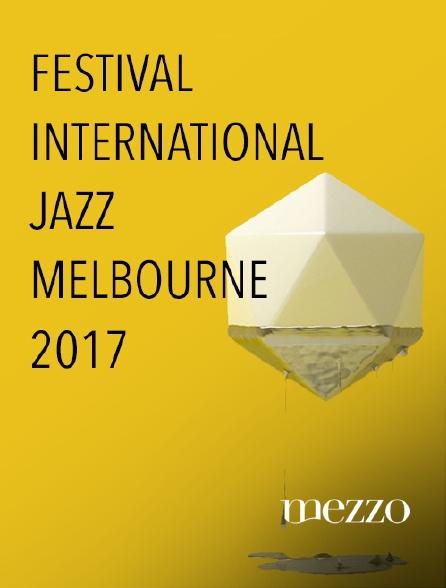 Mezzo - Festival international de jazz de Melbourne 2017