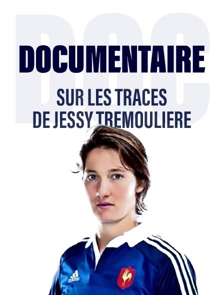 Sur les traces de Jessy Trémoulière