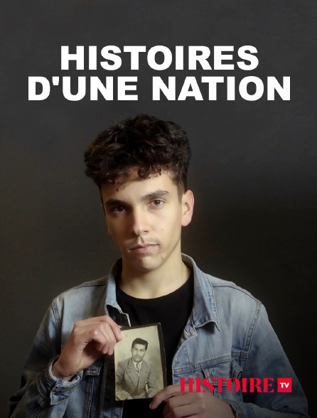 HISTOIRE TV - Histoires d'une nation