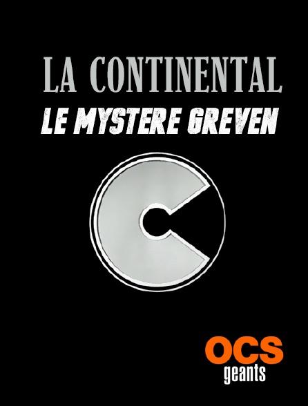OCS Géants - La Continental : le mystère Greven