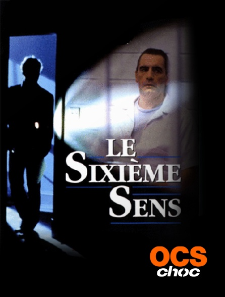 OCS Choc - Le sixième sens