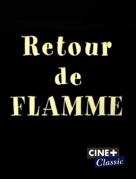 Ciné+ Classic - Retour de flamme