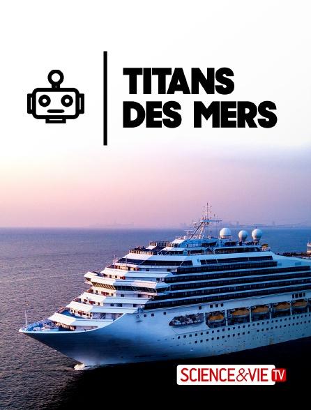 Science et Vie TV - Titans des mers