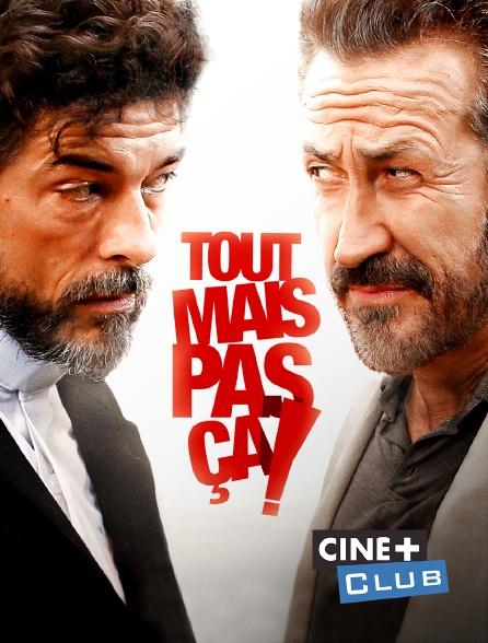 Ciné+ Club - Tout mais pas ça !