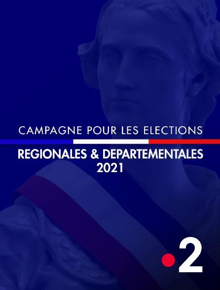 France 2 - Campagne pour les élections régionales et départementales 2021