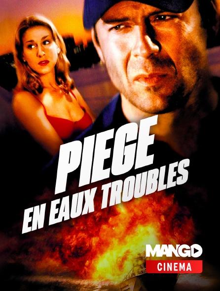 MANGO Cinéma - Piège en eaux troubles