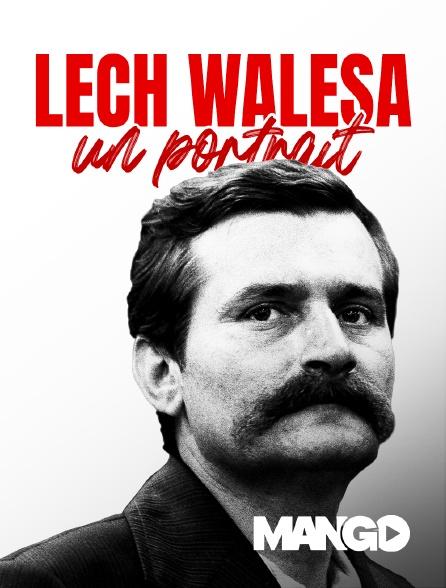 Mango - Lech Walesa, un portrait
