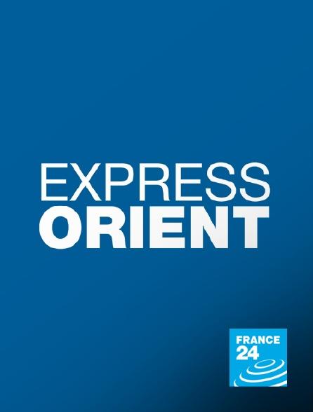 France 24 - Express Orient