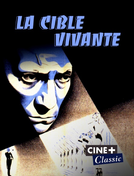Ciné+ Classic - La cible vivante