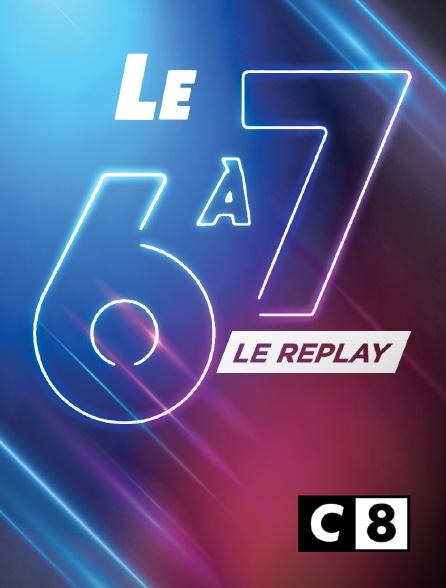 C8 - Le 6 à 7 : le replay