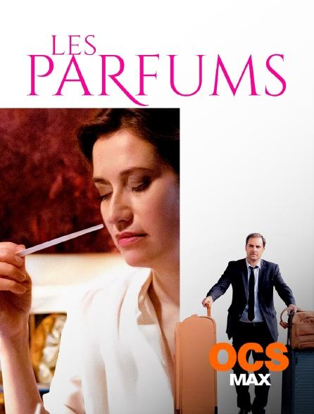 OCS Max - Les parfums