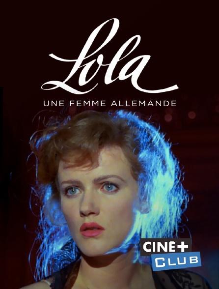 Ciné+ Club - Lola, une femme allemande