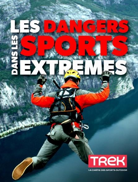 Trek - Les dangers dans les sports extrêmes