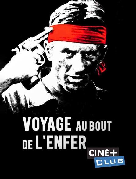 Ciné+ Club - Voyage au bout de l'enfer