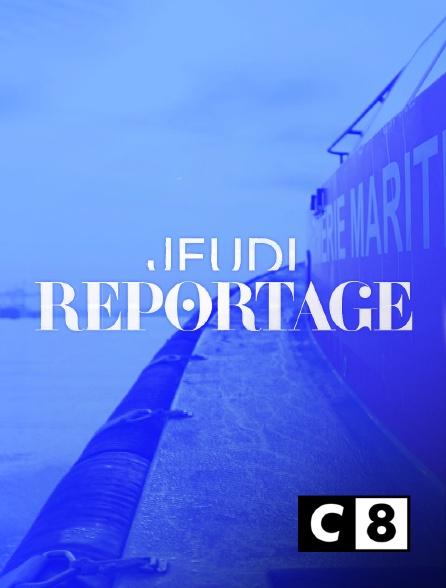 C8 - Jeudi reportage