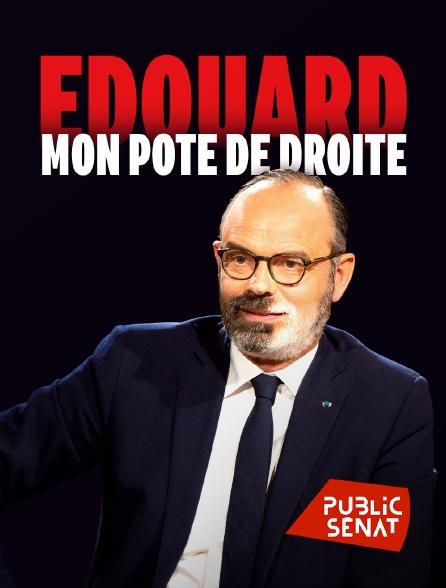 Public Sénat - Edouard, mon pote de droite