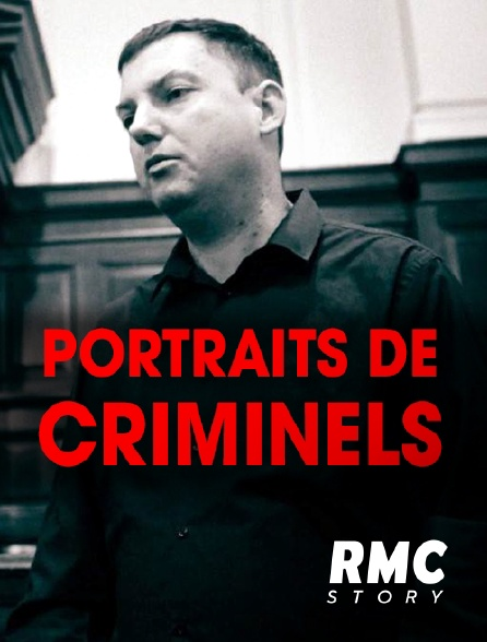 RMC Story - Portraits de criminels