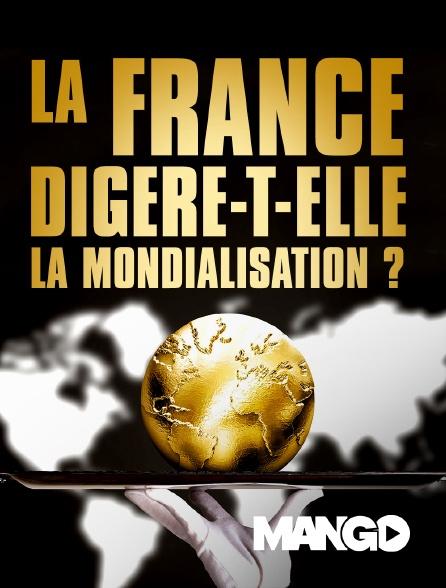 Mango - La France digère-t-elle la mondialisation ?