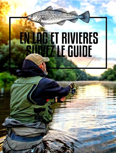 En lac et rivière, suivez le guide