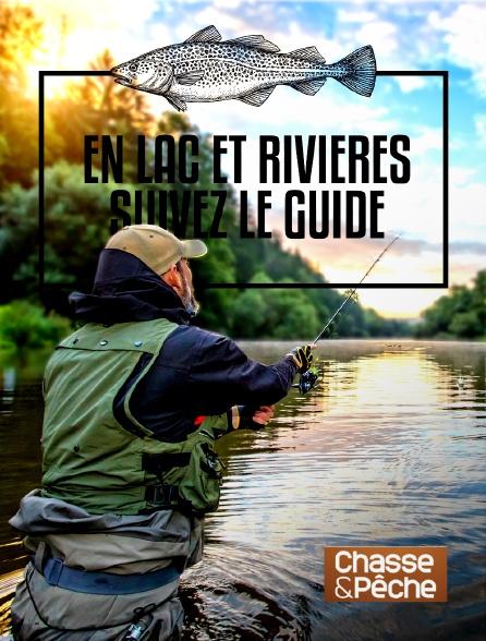 Chasse et pêche - En lac et rivière, suivez le guide