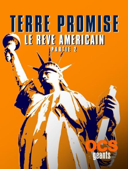 OCS Géants - Terre promise, le rêve américain