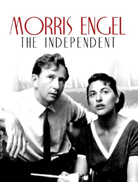 Morris Engel : The Independent